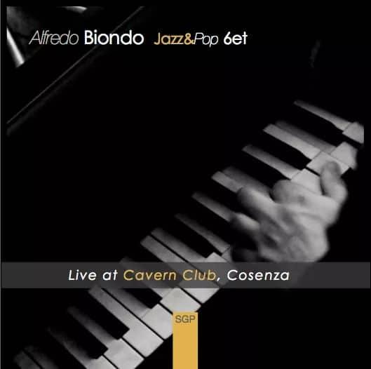 Alfredo Biondo Jazz&Pop 6et - Live at Cavern Club, Cosenza