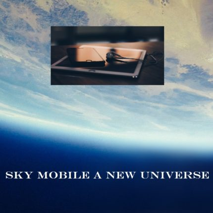 Sky mobile a new universe