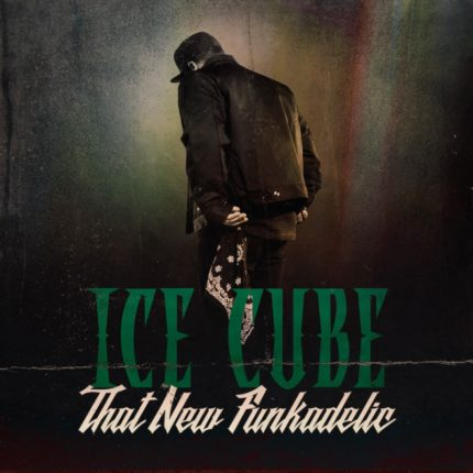 Ice Cube - That New Funkadelic