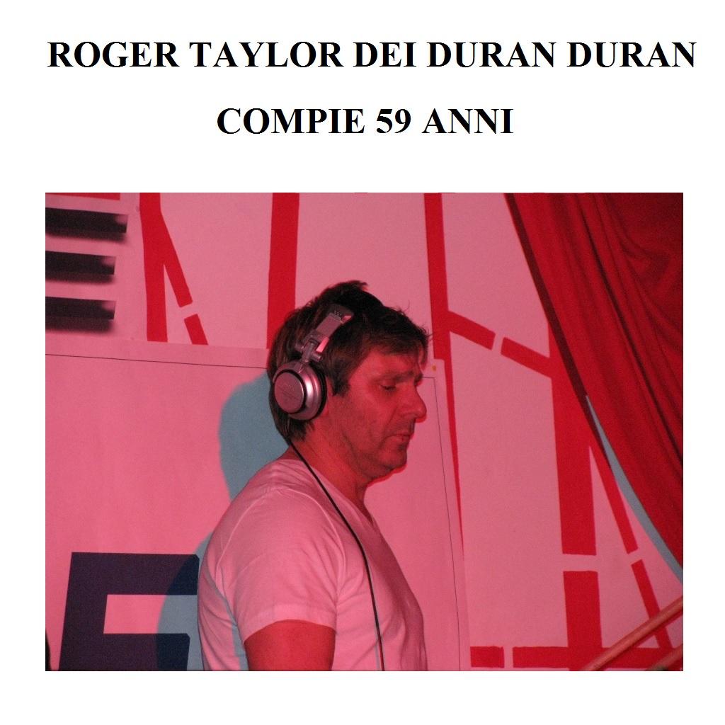 Roger Taylor dei Duran Duran compie 59