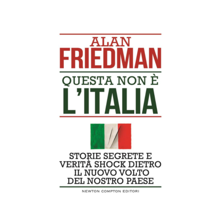 Questa non è l'Italia di Alan Friedman