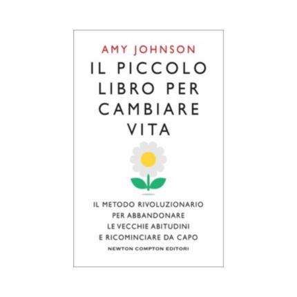 Il piccolo libro per cambiare vita di Amy Johnson