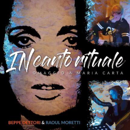 Beppe Dettori & Raoul Moretti Canto Rituale