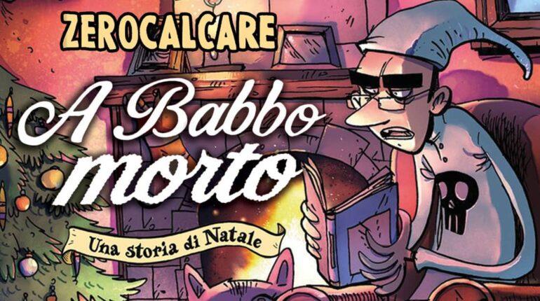 """Libro di fumetti di Zerocalcare """"A Babbo morto"""""""