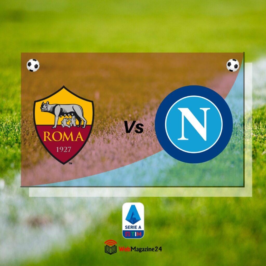 Dove vedere Roma Napoli OGGI LIVE, streaming gratis e diretta tv Serie A